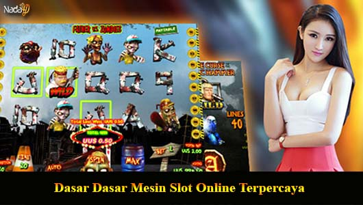 Dasar Dasar Mesin Slot Online Terpercaya
