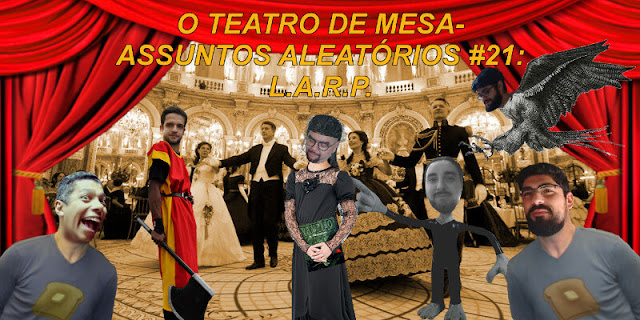 http://www.teatrodemesa.com.br/2017/04/podcast-assuntos-aleatorios-21-l-a-r-p-live-action-roleplay/