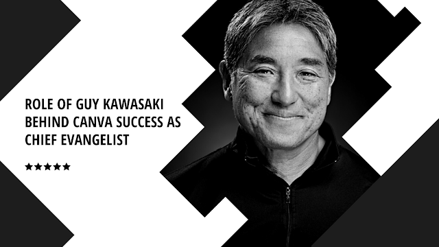 Role of Guy Kawasaki behind Canva success as Chief Evangelist