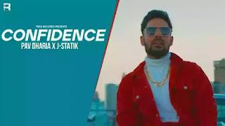 Checkout Pav Dharia New Punjabi Song Confidence lyrics penned by Pav Dharia & Jagdeep Randhawa