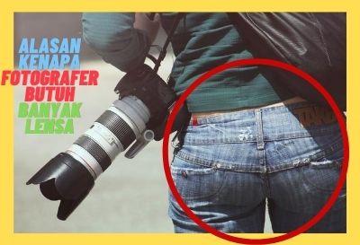 Kenapa Fotografer Perlu Lebih dari Satu Lensa?