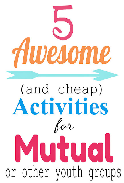 Awesome and cheap activities for youth groups/ mutual