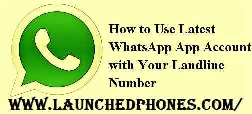 How to use landline number for WhatsApp