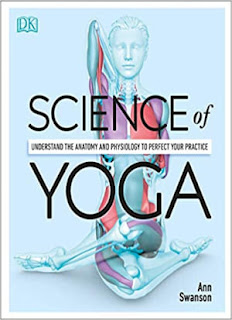 Science of Yoga: Understand the Anatomy and Physiology to Perfect