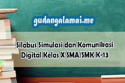 Silabus Simulasi dan Komunikasi Digital Kelas X SMA/SMK K-13