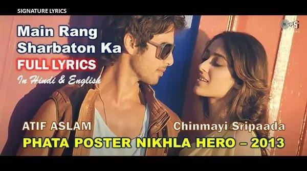 Main Rang Sharbaton Ka Lyrics in English - ATIF ASLAM - Phata Poster Nikhla Hero