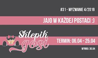 http://sklepikgosi.blogspot.com/2019/04/wyzwanie-31-jajo-w-kazdej-postaci_6.html