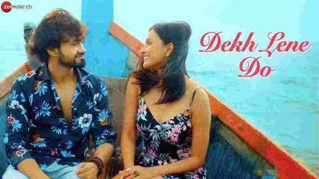 Dekh Lene Do Lyrics in English :- Rishabh Srivastava