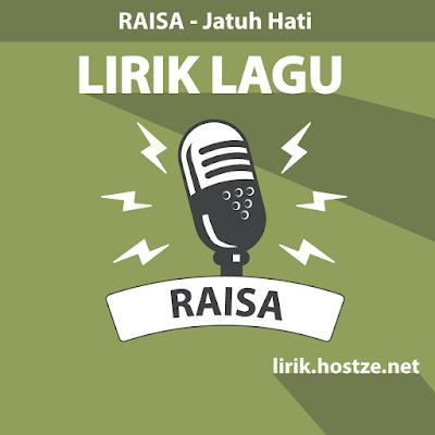 Lirik Lagu Jatuh Hati - Raisa - Lirik Lagu Indonesia