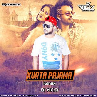 KURTA PAJAMA REMIX DJ VICKY