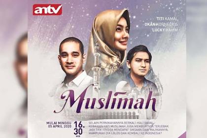 Terbaru Sinopsis Muslimah ANTV Minggu 24 Mei 2020 - Episode 50