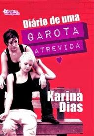 Capa do livro Diário de Uma Garota Atrevida, Karina Dias