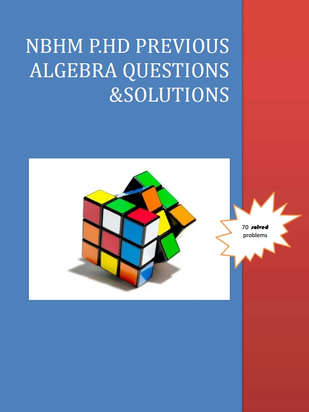 NBHM P HD PREVIOUS ALGEBRA QUESTIONS WITH SOLUTIONS