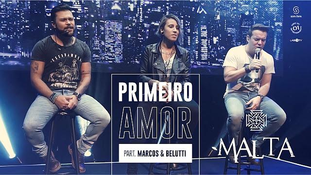 Banda Malta lança single com Marcos e Belutti