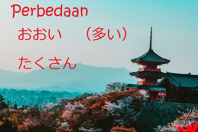 Perbedaan dari ooi おおい dan takusan たくさん bahasa Jepang