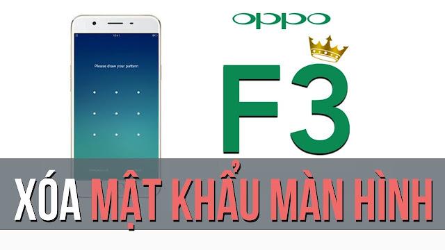 Xóa mật khẩu màn hình Oppo F3 (CPH1609)
