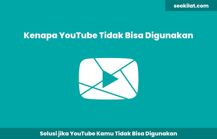 Kenapa Youtube Tidak Bisa Digunakan