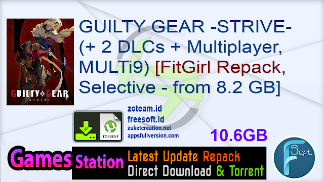 GUILTY GEAR -STRIVE- (+ 2 DLCs + Multiplayer, MULTi9) [FitGirl Repack, Selective Download – from 8.2 GB]
