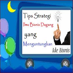 Tips Strategi Ilmu Bisnis Dagang yang Menguntungkan