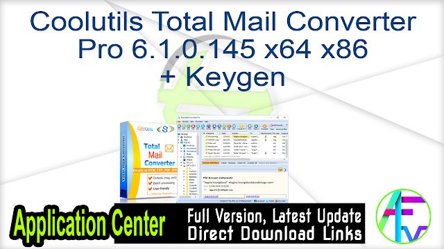 Coolutils Total Mail Converter Pro 6.1.0.145 x64 x86 + Keygen