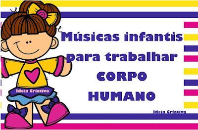Lista de músicas infantis para trabalhar O CORPO HUMANO