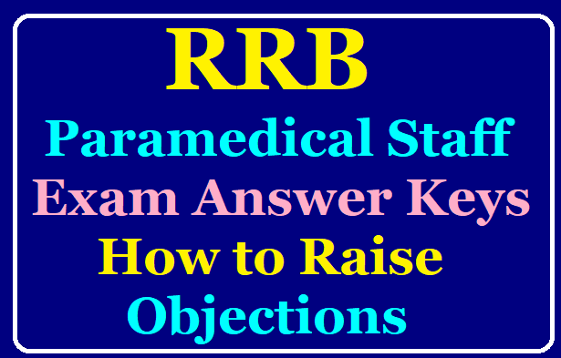 How to Raise RRB Paramedical Answer Key Objections? /2019/08/rrb-paramedical-staff-exam-answer-keys-how-to-raise-objections-on-answer-keys.html