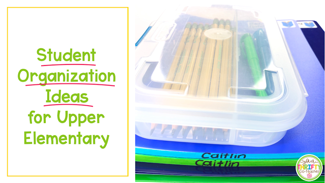 These student organization ideas for upper elementary will help students get organized at school.