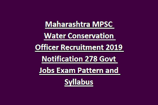 Maharashtra MPSC Water Conservation Officer Recruitment 2019 Notification 278 Govt Jobs Exam Pattern and Syllabus