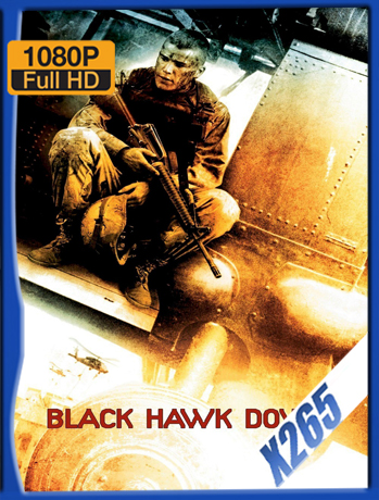 Black Hawk Down [2001] 1080P Latino [X265] [ChrisHD]