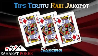 Tips Terjitu Raih Jakcpot Sakong