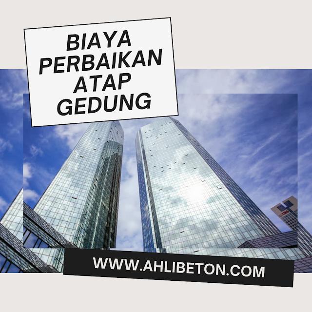 Biaya Perbaikan Atap Gedung