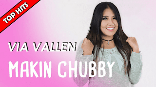 Lirik Lagu Makin Chubby - Via Vallen