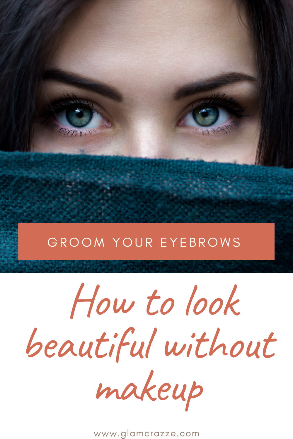 How to look beautiful without makeup groom your eyebrows well