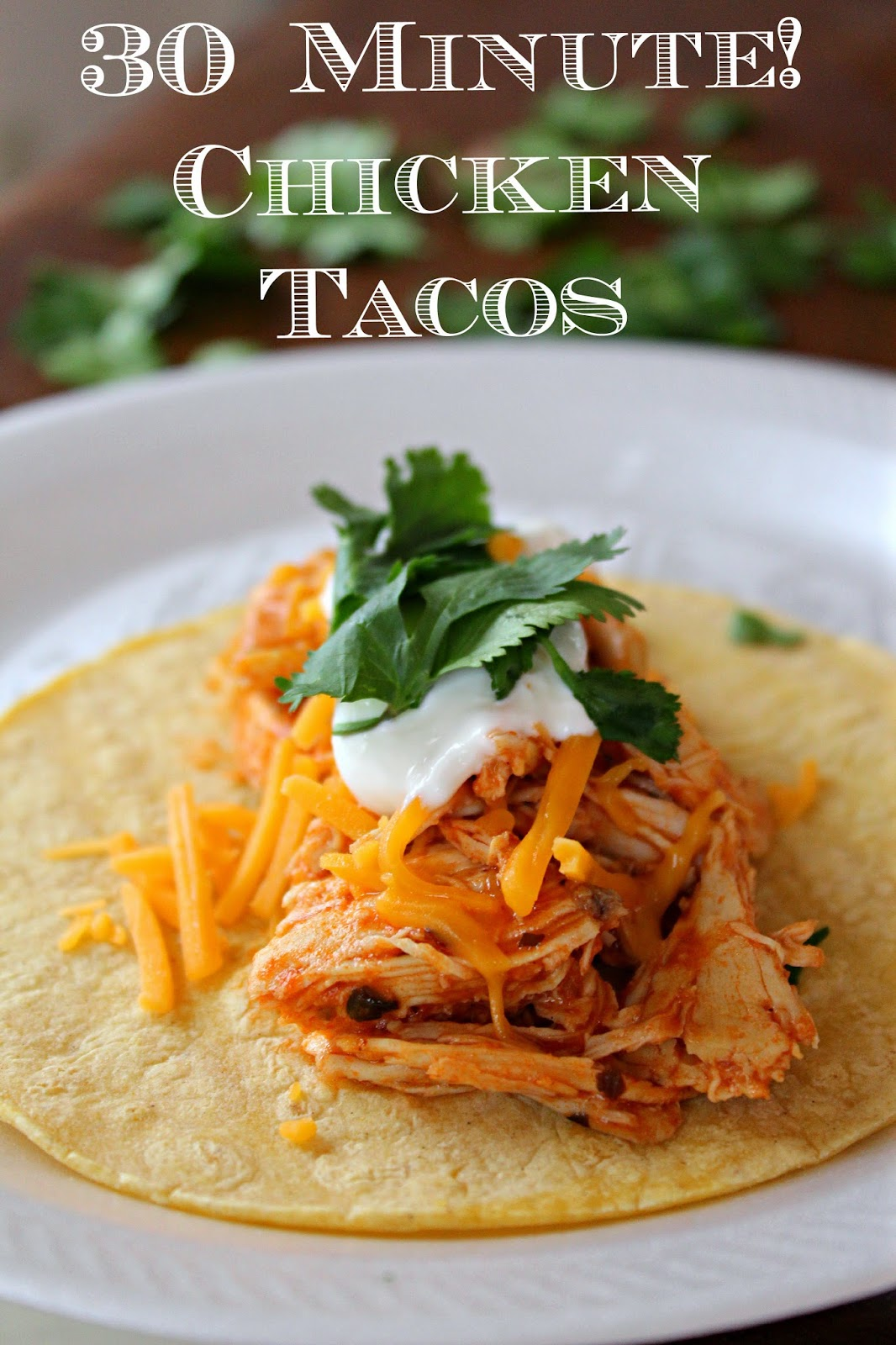 30 Minute Chicken Tacos