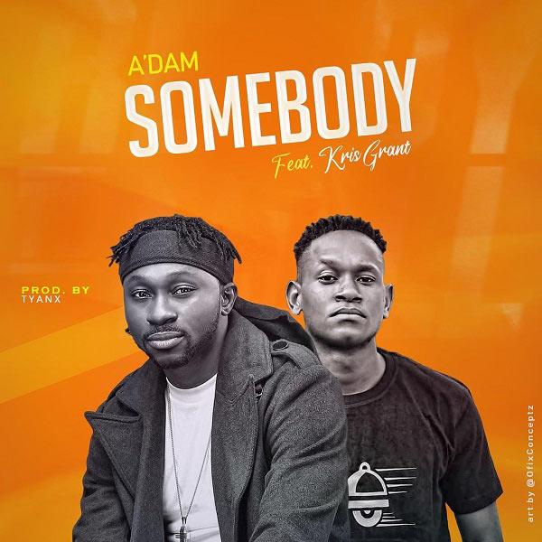 Audio + Video: A'dam Ft. Kris Grant – Somebody