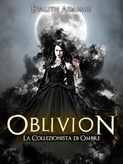 Oblivion: La Collezionista Di Ombre PDF