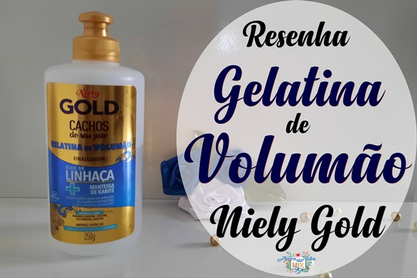 Resenha - Gelatina de Volumão Linhaça Niely Gold