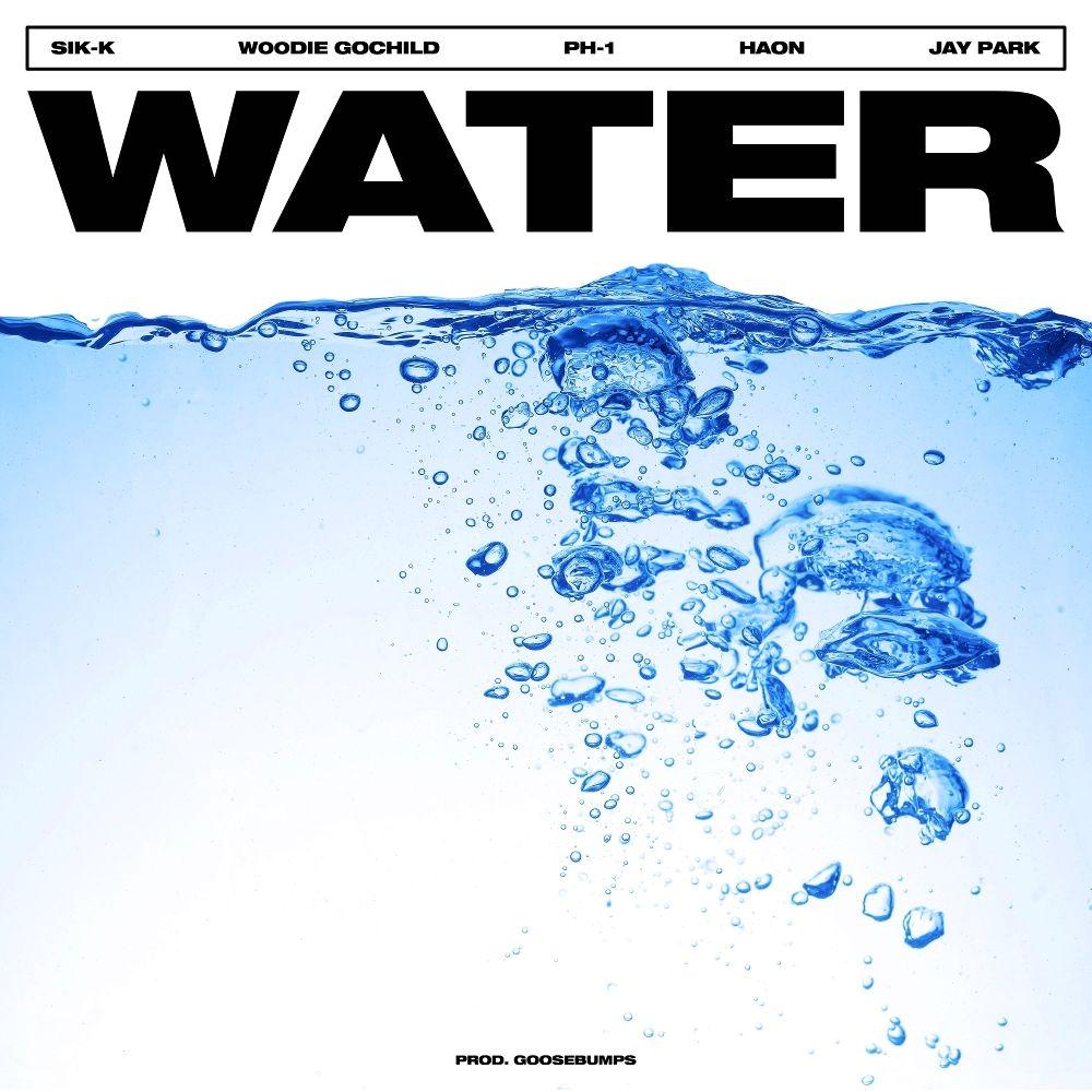 Sik-K – WATER (Feat. Woodie Gochild, pH-1, HAON, Jay Park) – Single