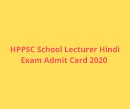 HPPSC School Lecturer Hindi Exam Admit Card 2020