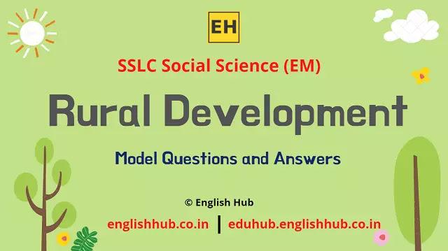 SSLC Social Science (EM): Rural Development   Model Question-answers