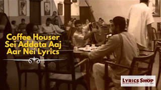Coffee Houser Sei Addata Aaj Aar Nei Lyrics | Legends-Manna Dey-4 | Lyrics Shop