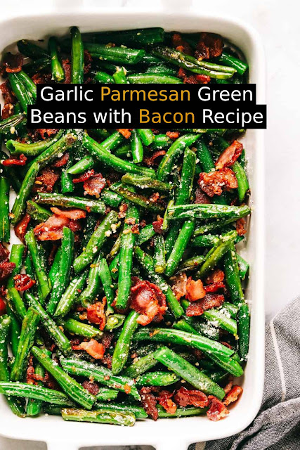 Garlic Parmesan Green Beans with Bacon Recipe is such a delicious and classic side dish. Tender green beans cooked in garlic and parmesan with added bacon will be a winner at the dinner table! #parmesan #greenbean #bacon #dinnerrecipe #maindish #easydinnerrecipe