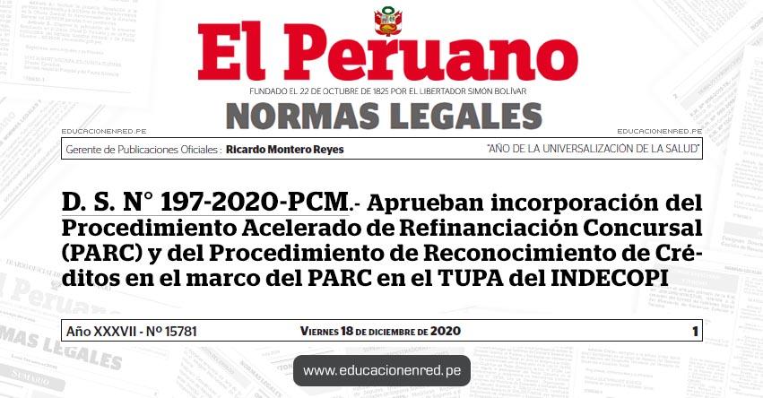 D. S. N° 197-2020-PCM.- Aprueban incorporación del Procedimiento Acelerado de Refinanciación Concursal (PARC) y del Procedimiento de Reconocimiento de Créditos en el marco del PARC en el TUPA del INDECOPI