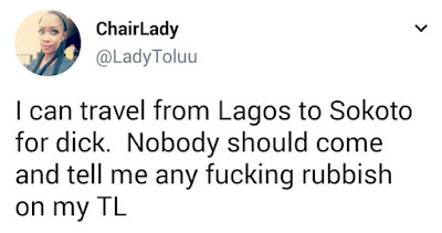 This young Nigerian lady says she can travel from Lagos to Sokoto for d*ck