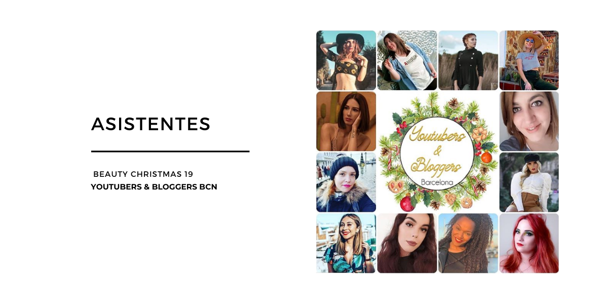 ASISTENTES AL BEAUTY CHRISTMAS 19 DE YOUTUBERS & BLOGGERS BCN