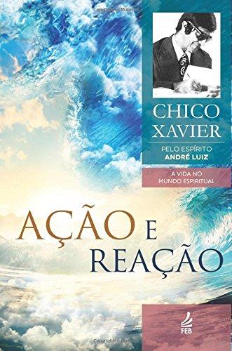 Ação e Reação Francisco Cândido Xavier