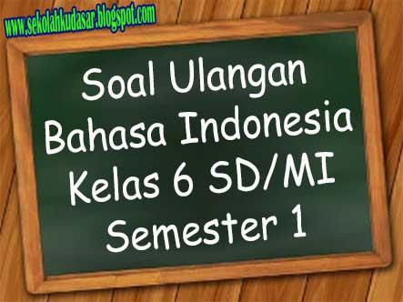 soal bahasa indonesia kelas 6 sd
