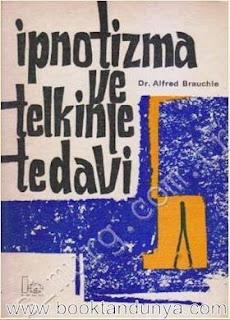 Alfred Brauchle - İpnotizma ve Telkinle Tedavi