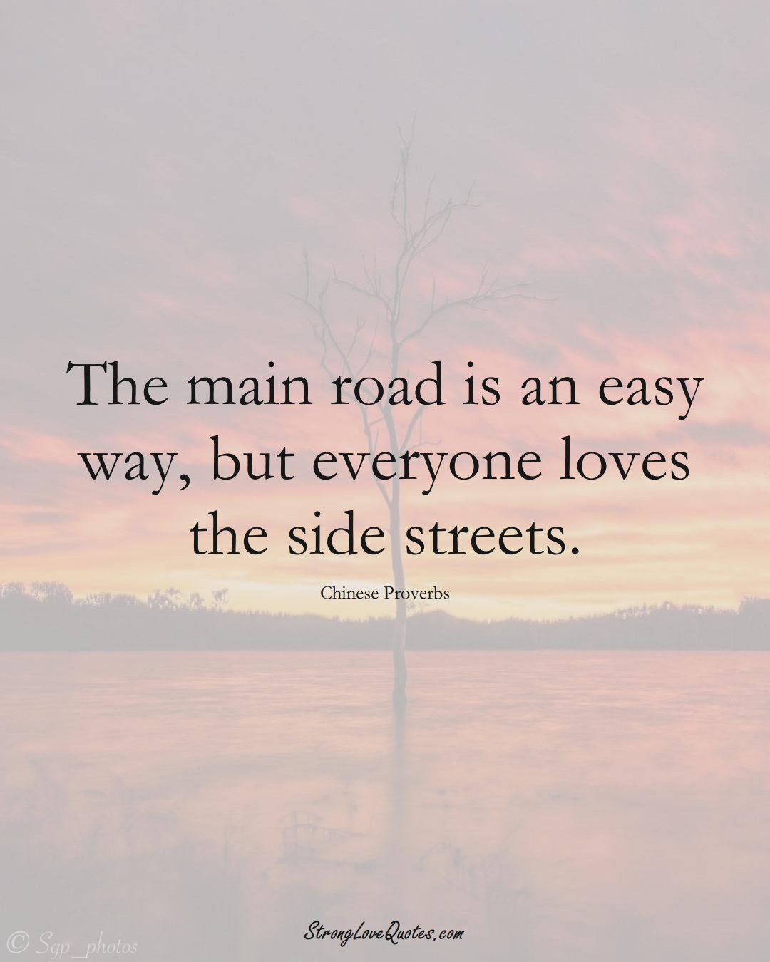 The main road is an easy way, but everyone loves the side streets. (Chinese Sayings);  #AsianSayings