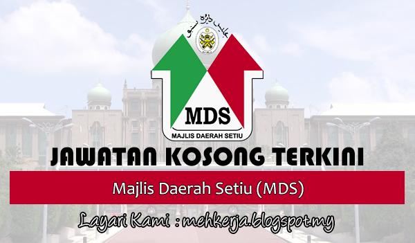 Jawatan Kosong Terkini 2017 di Majlis Daerah Setiu (MDS)